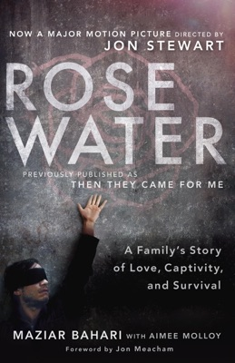 Rosewater: A Family's Story of Love, Captivity, and Survival - Maziar Bahari, Aimee Molloy & Jon Meacham pdf download