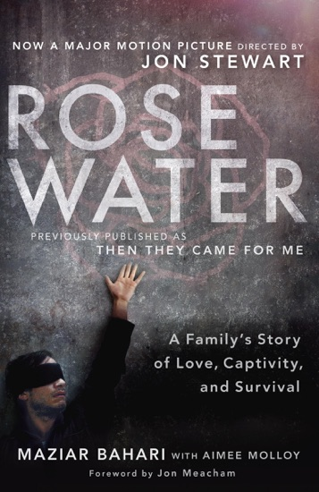 Rosewater: A Family's Story of Love, Captivity, and Survival by Maziar Bahari, Aimee Molloy & Jon Meacham PDF Download