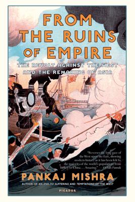 From the Ruins of Empire - Pankaj Mishra