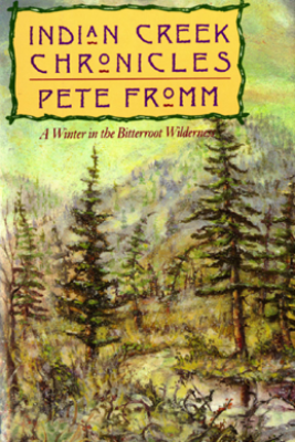 Indian Creek Chronicles - Pete Fromm