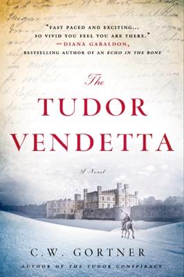 The Tudor Vendetta - C. W. Gortner pdf download