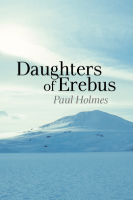 Daughters of Erebus - Paul Holmes