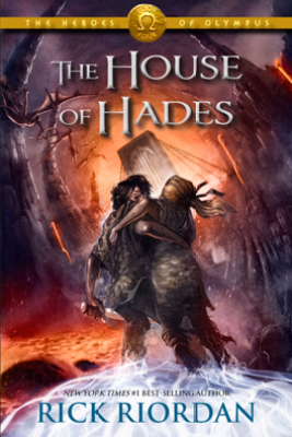 The Heroes of Olympus, Book Four: The House of Hades - Rick Riordan