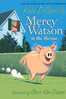 Mercy Watson to the Rescue - Kate DiCamillo & Chris Van Dusen