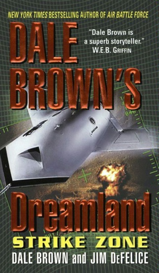 Dale Brown's Dreamland: Strike Zone by Dale Brown & Jim DeFelice PDF Download