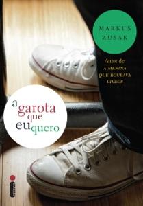 A garota que eu quero - Markus Zusak pdf download