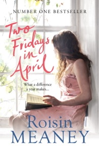 Two Fridays in April: From the Number One Bestselling Author - Roisin Meaney pdf download