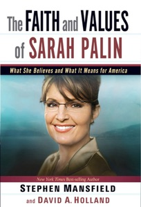 The Faith and Values of Sarah Palin - Stephen Mansfield pdf download