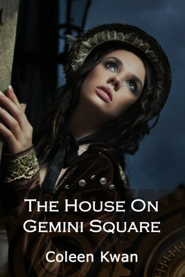 The House on Gemini Square - Coleen Kwan pdf download