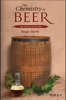The Chemistry of Beer - Roger Barth
