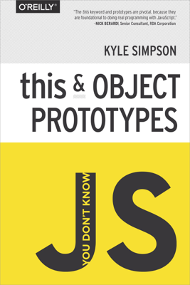 You Don't Know JS: this & Object Prototypes - Kyle Simpson