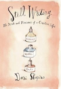 Still Writing - Dani Shapiro pdf download