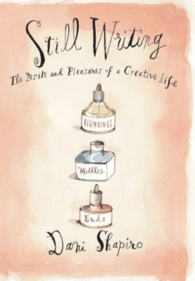 Still Writing - Dani Shapiro pdf download
