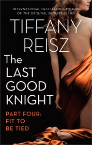 The Last Good Knight Part IV: Fit to Be Tied - Tiffany Reisz pdf download