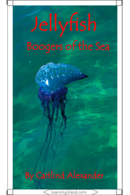 Jellyfish: Boogers of the Sea - Caitlind L. Alexander