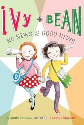 Ivy and Bean No News Is Good News - Annie Barrows