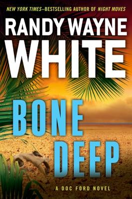 Bone Deep - Randy Wayne White pdf download
