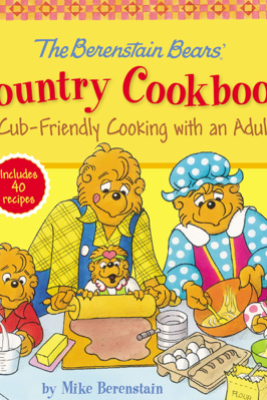 The Berenstain Bears' Country Cookbook - Mike Berenstain