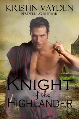 Knight of the Highlander - Kristin Vayden pdf download