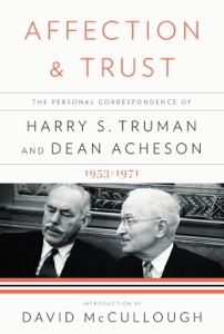 Affection and Trust - Harry S. Truman, Dean Acheson, Dr. Ray Geselbracht, David C. Acheson & David McCullough pdf download