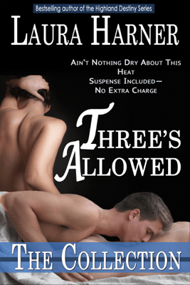 Three's Allowed: The Complete Collection - Laura Harner