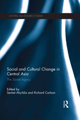Social and Cultural Change in Central Asia - Sevket Akyildiz & Richard Carlson pdf download