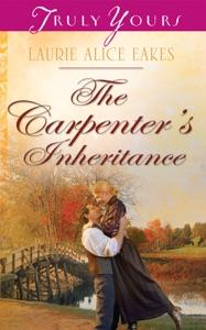 The Carpenter's Inheritance - Laurie Alice Eakes pdf download