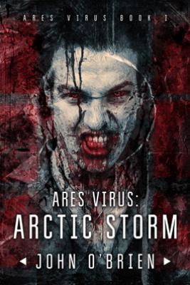 ARES Virus:Arctic Storm - John O'Brien