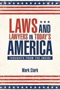 Laws and Lawyers in Today'S America - Mark Clark pdf download