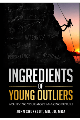 Ingredients of Young Outliers: Achieving Your Most Amazing Future - John Shufeldt