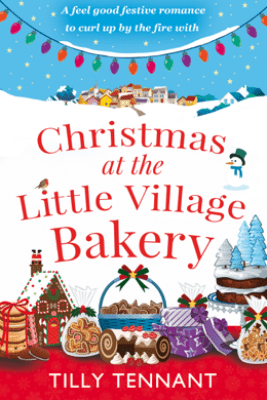 Christmas at the Little Village Bakery - Tilly Tennant