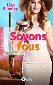 Soyons fous - Lisa Plumley pdf download