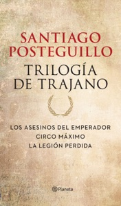 Trilogía de Trajano (pack) - Santiago Posteguillo pdf download