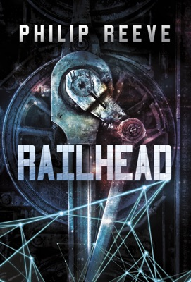 Railhead - Philip Reeve pdf download