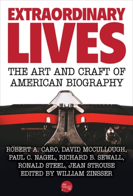 Extraordinary Lives: The Art and Craft of American Biography - William Zinsser pdf download