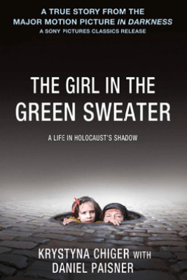 The Girl in the Green Sweater - Krystyna Chiger & Daniel Paisner