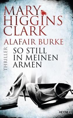 So still in meinen Armen - Mary Higgins Clark & Alafair Burke pdf download