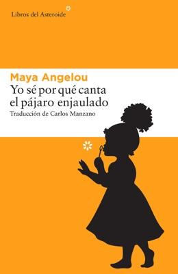 Yo sé por qué canta el pájaro enjaulado - Maya Angelou pdf download