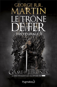 Le Trône de fer - L'Intégrale 1 (Tomes 1 et 2) - George R.R. Martin pdf download