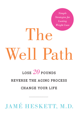 The Well Path - Jamé Heskett, M.D. pdf download