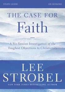 The Case for Faith Study Guide Revised Edition - Lee Strobel & Garry D. Poole pdf download