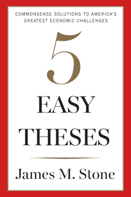 Five Easy Theses - James Stone