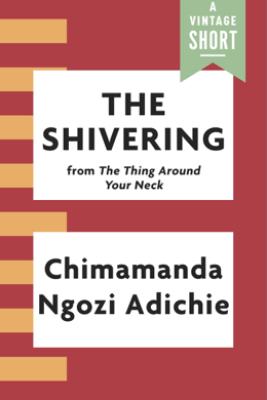 The Shivering - Chimamanda Ngozi Adichie