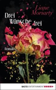 Drei Wünsche frei - Liane Moriarty pdf download