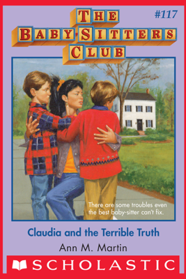 Claudia and the Terrible Truth (The Baby-Sitters Club #117) - Ann M. Martin