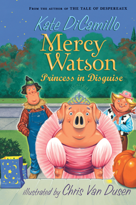 Mercy Watson: Princess in Disguise - Kate DiCamillo & Chris Van Dusen