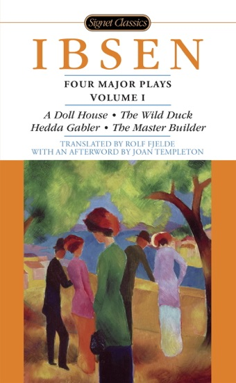 Four Major Plays, Volume I - Henrik Ibsen & Joan Templeton pdf download