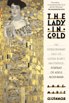The Lady in Gold - Anne-Marie O'Connor