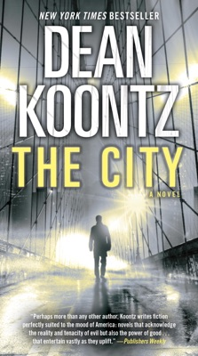 The City (with bonus short story The Neighbor) - Dean Koontz pdf download
