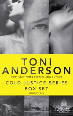Cold Justice Series Box Set: Volume I - Toni Anderson pdf download